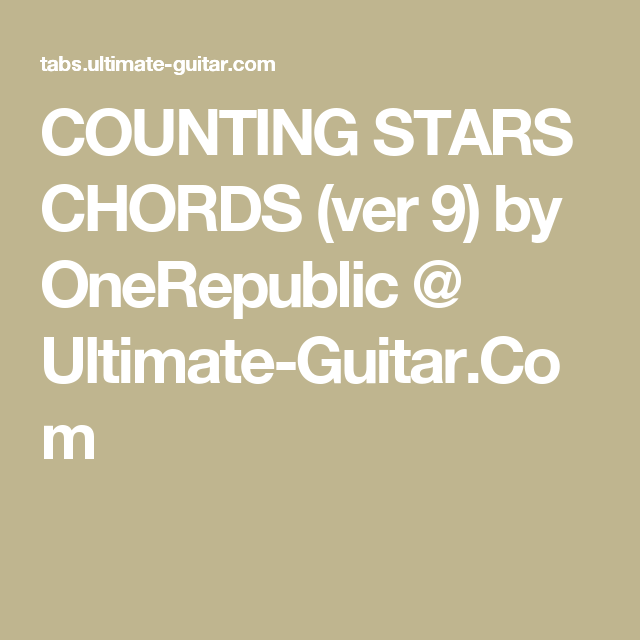 COUNTING STARS CHORDS (ver 9) by OneRepublic @ Ultimate-Guitar.Com ...