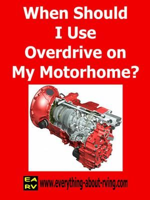 When Should I Use Overdrive on My Motorhome? | RV's ...