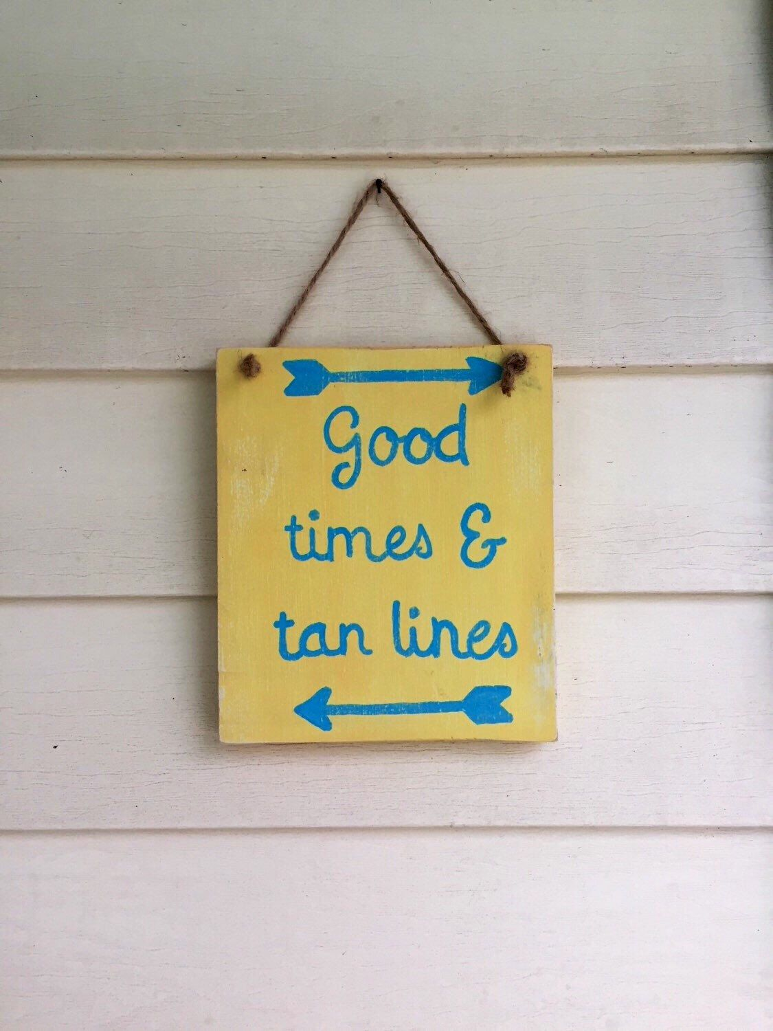 Beach Sign Decor Beauteous Good Times And Tan Lines Beach Sign Beach Decor Arrows Design Inspiration
