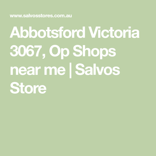 Abbotsford Victoria 3067 Op Shops Near Me Salvos Store Op