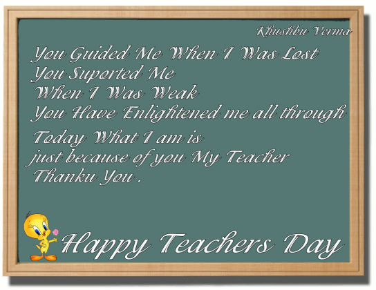 Teacher Day Quotes Guided Me When I Was Lost Today What I Am Is Just The Great Teacher Its All About Teachers Day Happy Teachers Day Thoughts For Teachers Day