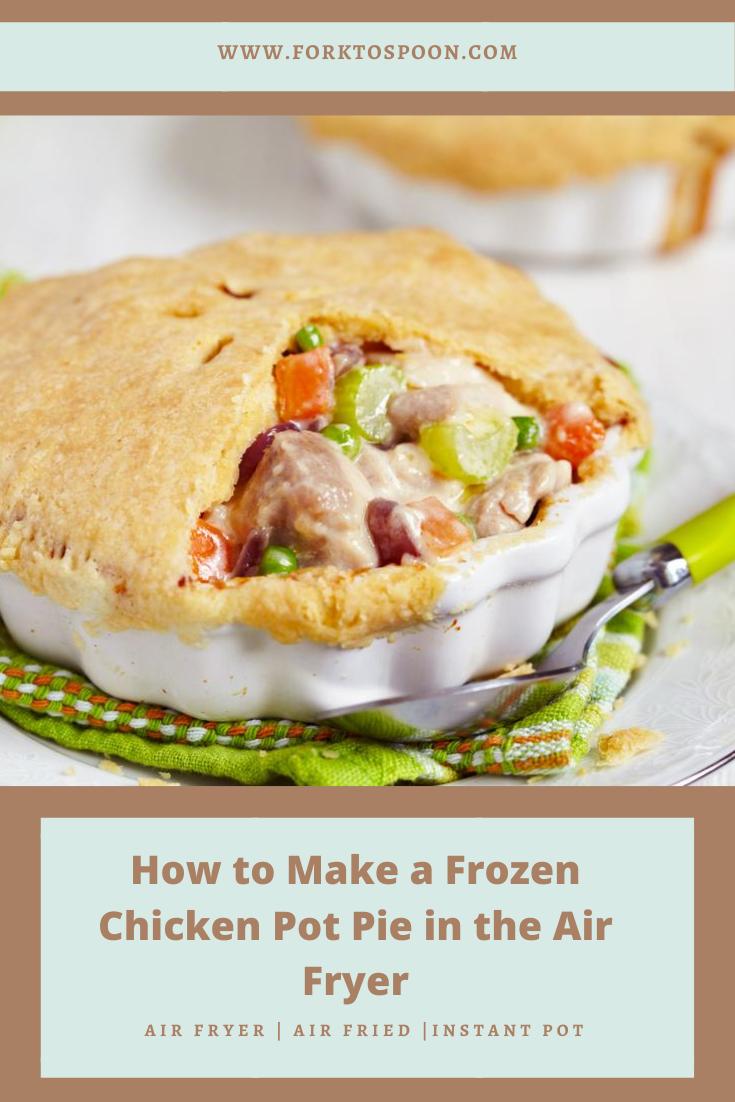 How to Make a Frozen Chicken Pot Pie in the Air Fryer