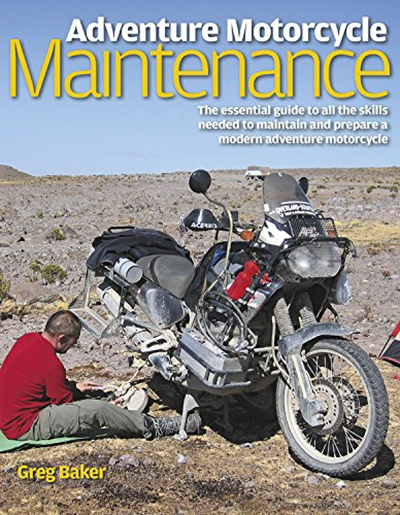 Adventure Motorcycle Maintenance Manual The Essential Guide To All The Skills Needed To Maintain And Prepare A Modern Adventure Motorcycle By Greg Baker Hay Adventure Motorcycling Adventure Motorcycle Gear Adventure