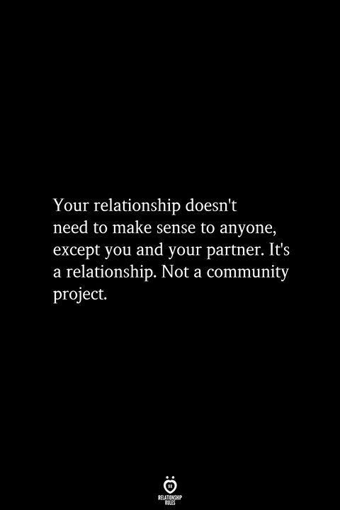 Your Relationship Doesn't Need To Make Sense To Anyone, Except You And Your Partner