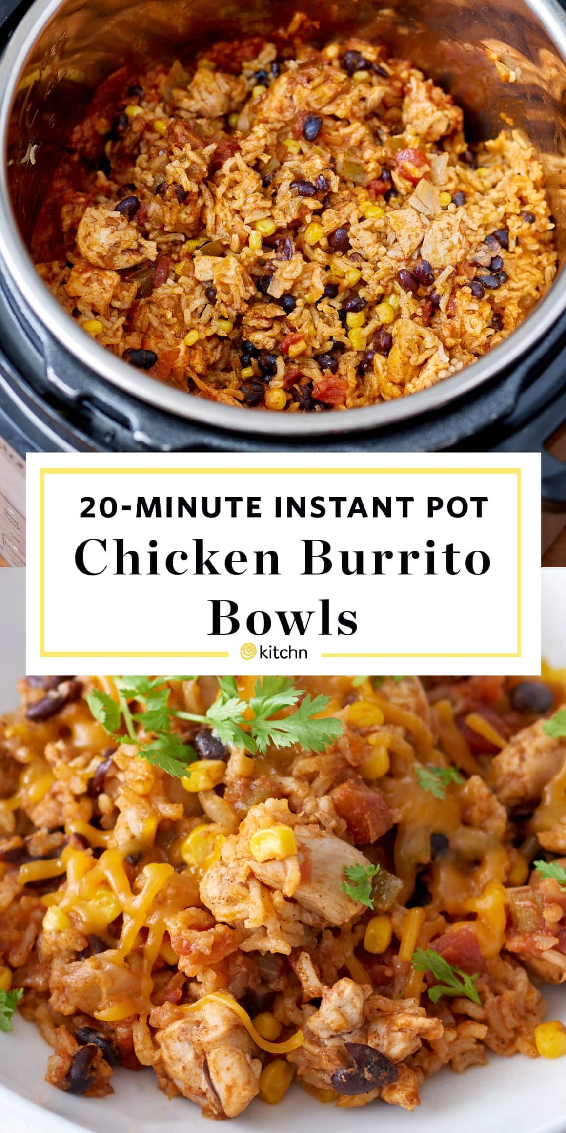 Instant Pot Weeknight Chicken and Rice Burrito Bowls SERVES 4 to 6 INGREDIENTS 1 1/2 tablespoons canola or vegetable oil 1 medium yellow onion, diced 2 cloves garlic, minced 1 tablespoon chili powder 1 1/2 teaspoons ground cumin 1 cup low-sodium chicken broth, divided 1 1/2 pounds boneless, skinless chicken thighs, cut into 1-inch pieces Kosher salt Freshly ground black pepper 1 (15-ounce) can black beans, drained and rinsed 1 cup frozen corn kernels 1 (16-ounce) jar salsa 1 cup long-grain ...