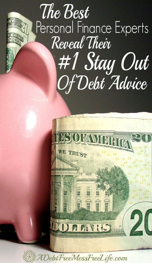 Top Personal Finance Experts Reveal Their 1 Stay Out Of Debt Advice Living Frugally Money