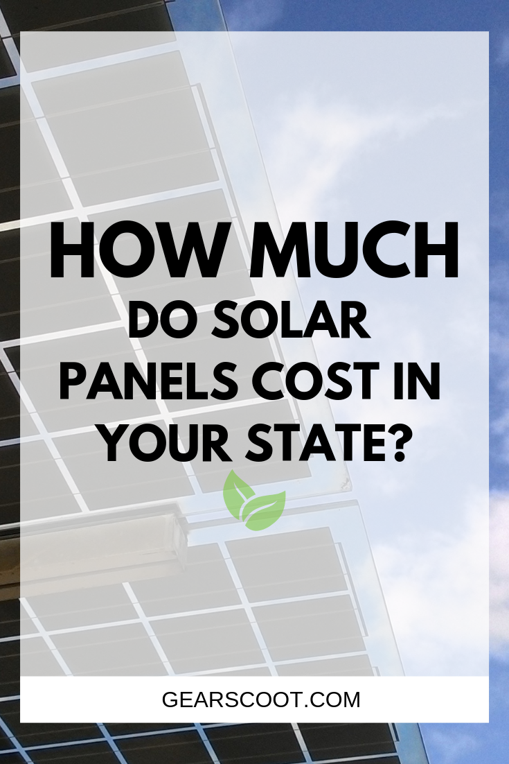 How Much Do Solar Panels Cost In Your State Solar Panel Cost Solar Panels Best Solar Panels