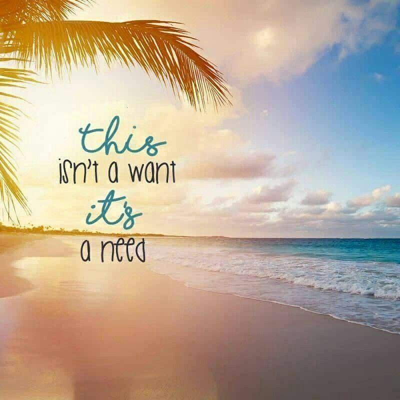 I Need A Vacation To The Beach Soooo Badly Vacationquotes Beachsignsvacations