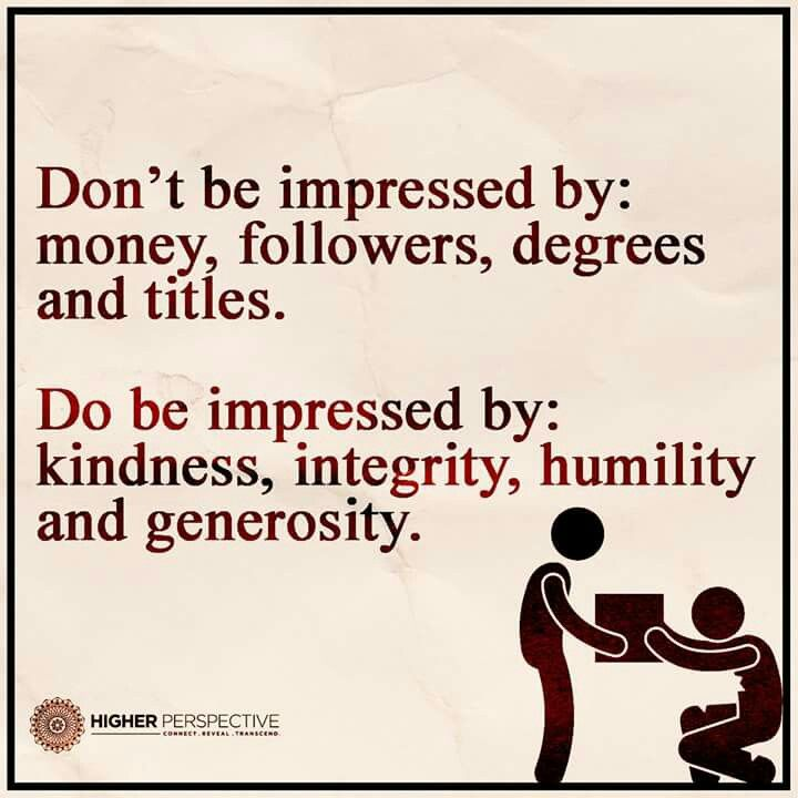 Do Be Impressed By Impress Quotes Humility Knowledge And Wisdom