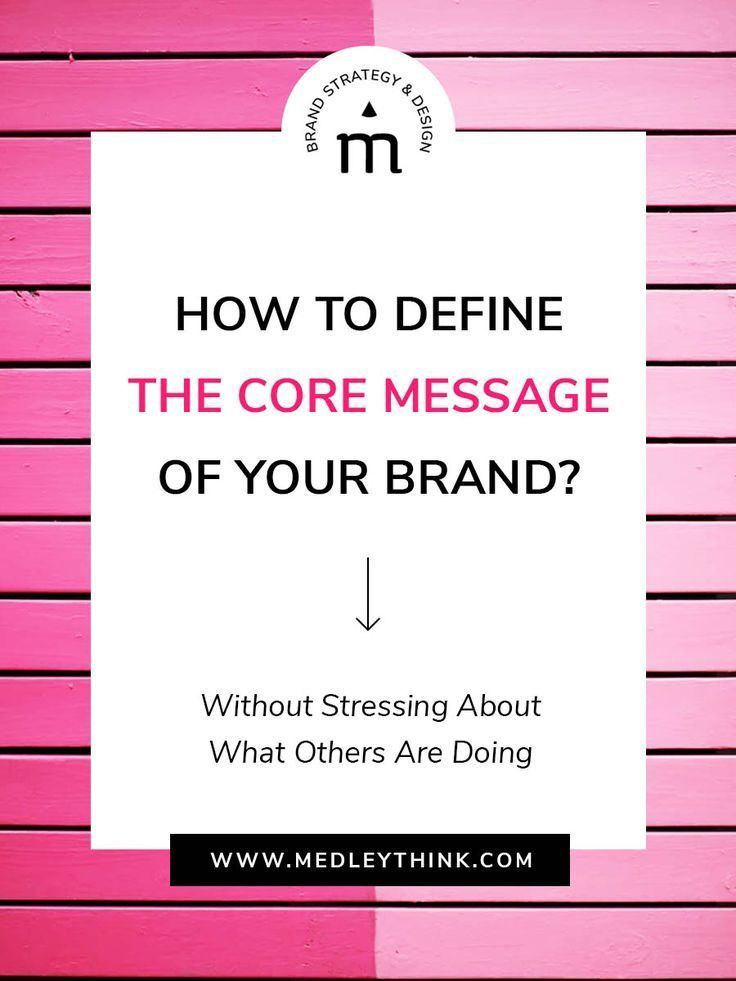 How to define the core message of your brand without