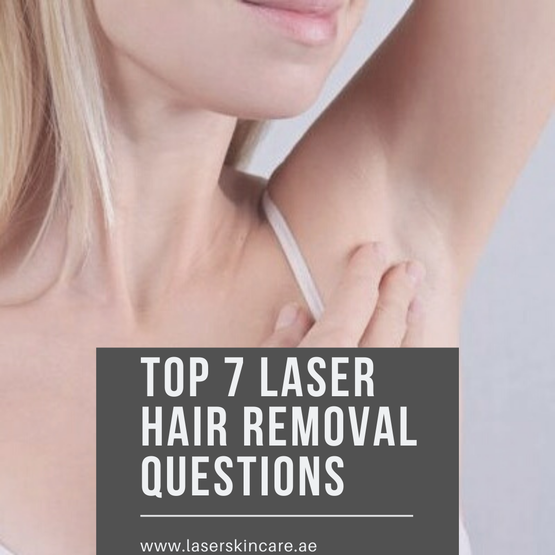 Top 7 Laser Hair Removal Questions Laser Skin Care In 2020 Laser Skin Care Laser Hair Removal Hair Removal