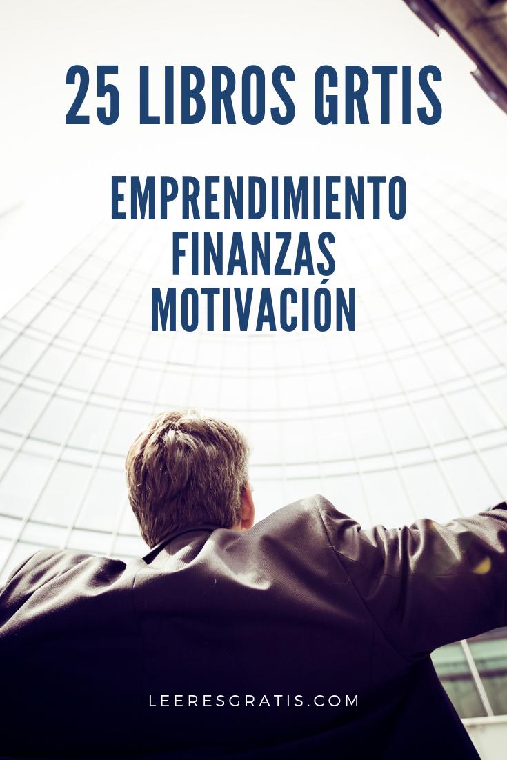 Descarga Libros Gratis Epub Pdf 25 Libros De Emprendimiento Finanzas Y Motivación Libros De Finanzas Libros De Motivación Finanzas