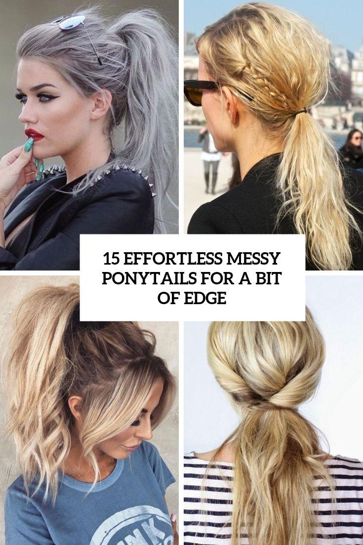 15 Effortless Messy Ponytails For A Bit Of Edge   Beauty   Messy ponytail hairstyles, Ponytail ...