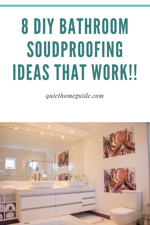 8 Ideas On How To Soundproof Bathroom Floor Walls And Door In