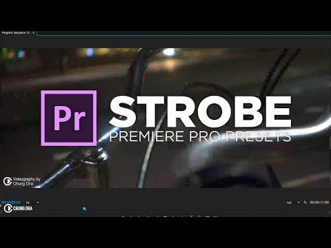 Premiere Pro Strobe Tutorial + free Preset by Chung Dha - YouTube