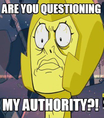 Meme Creator - ARE YOU QUESTIONING MY AUTHORITY?! Meme Generator ...
