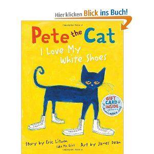 Pete the Cat: I Love My White Shoes: Amazon.de: Eric Litwin, James Dean: Englische Bücher