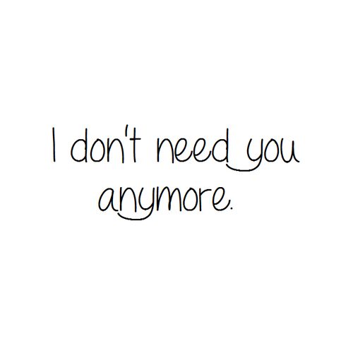 Latest I Dont Want You Anymore Quotes