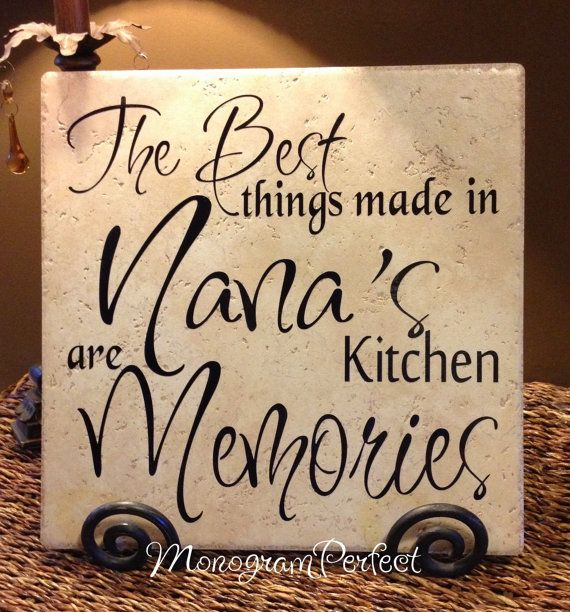 The Best Things Made In Nana\'s Kitchen Are Memories Vinyl Art ...