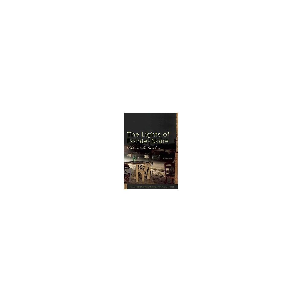 Lights of Pointe-Noire : A Memoir (Hardcover) (Alain Mabanckou)