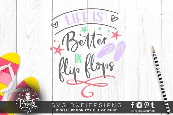 95b0636b2 Life is better in flip flops svg Life is better svg Summer cut file Beach  life