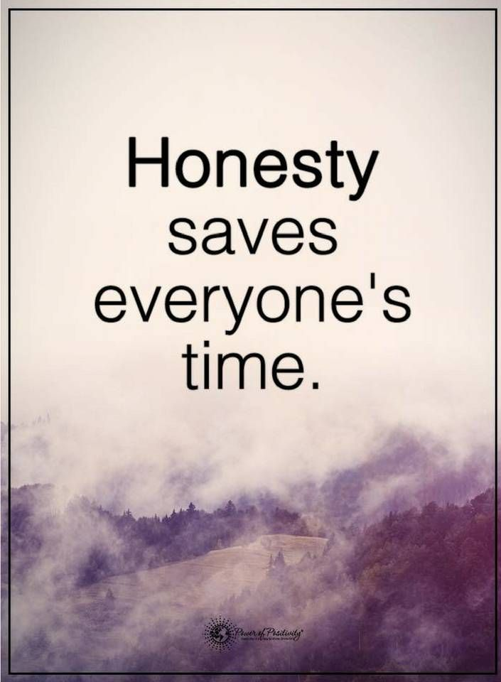 Honesty Quotes Prepossessing Quotes Honesty Saves Everyone's Time Quotes  Pinterest  Truths