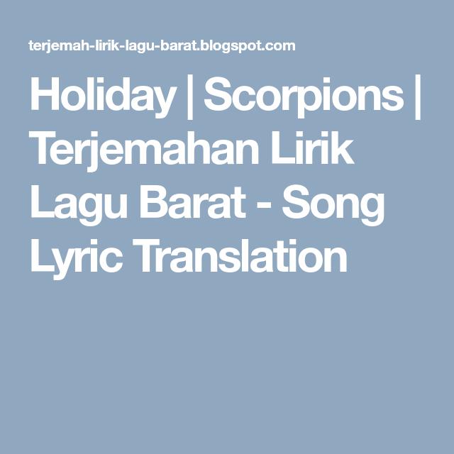 Holiday Scorpions Terjemahan Lirik Lagu Barat Song Lyric Translation Lirik Lagu Lagu Lirik