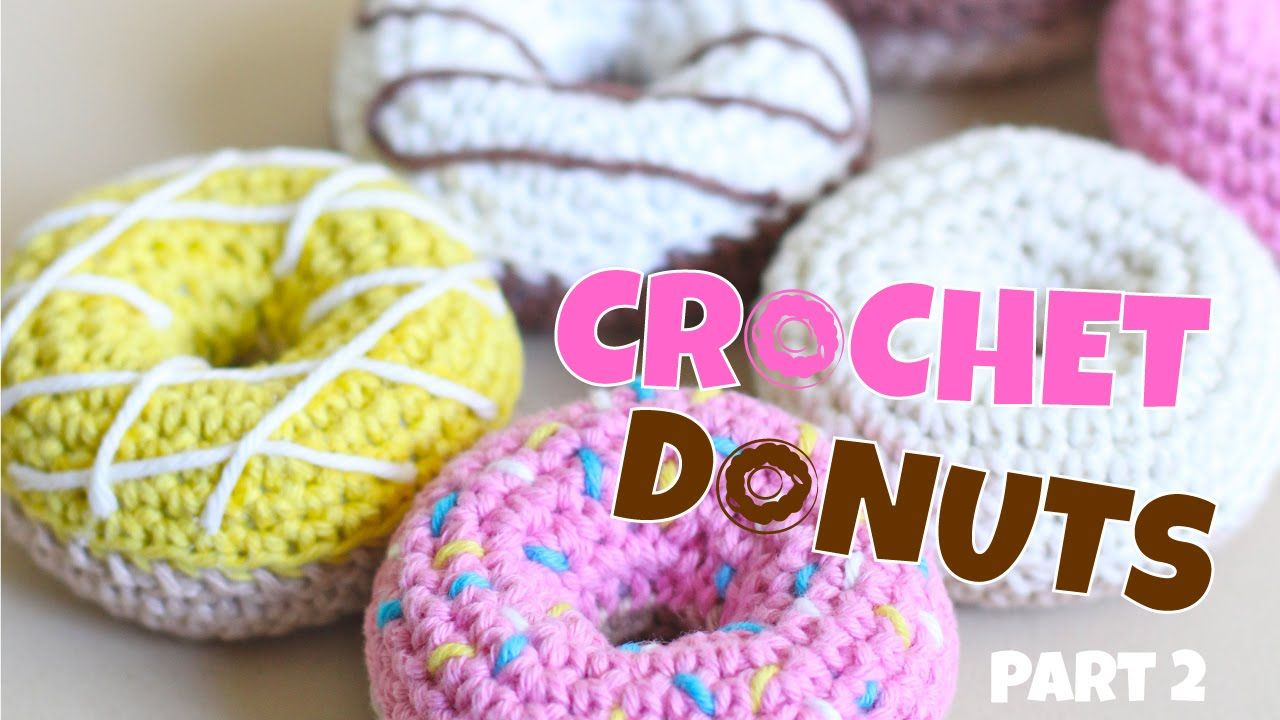 How to Crochet Play Food - Donuts - Part 2 | Piezas únicas ...
