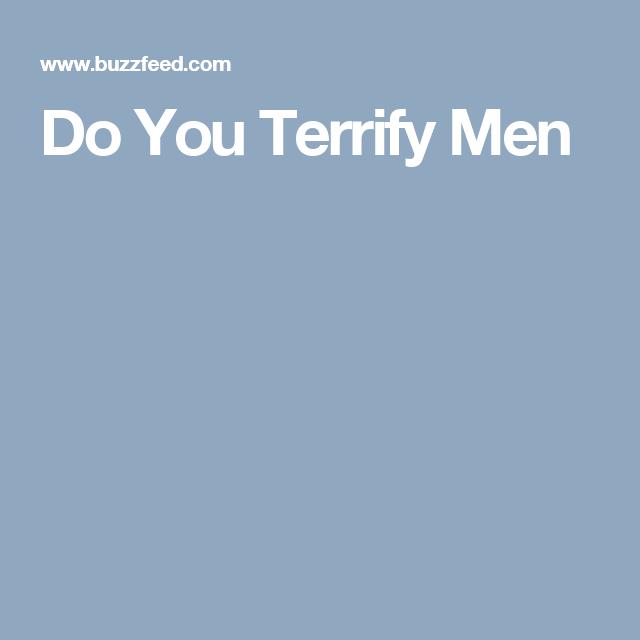 Do You Terrify Men