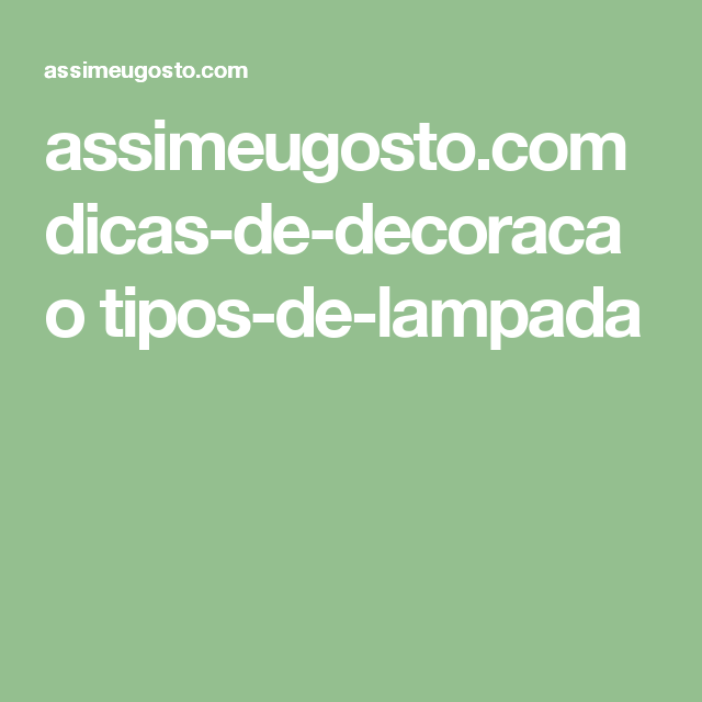 assimeugosto.com dicas-de-decoracao tipos-de-lampada