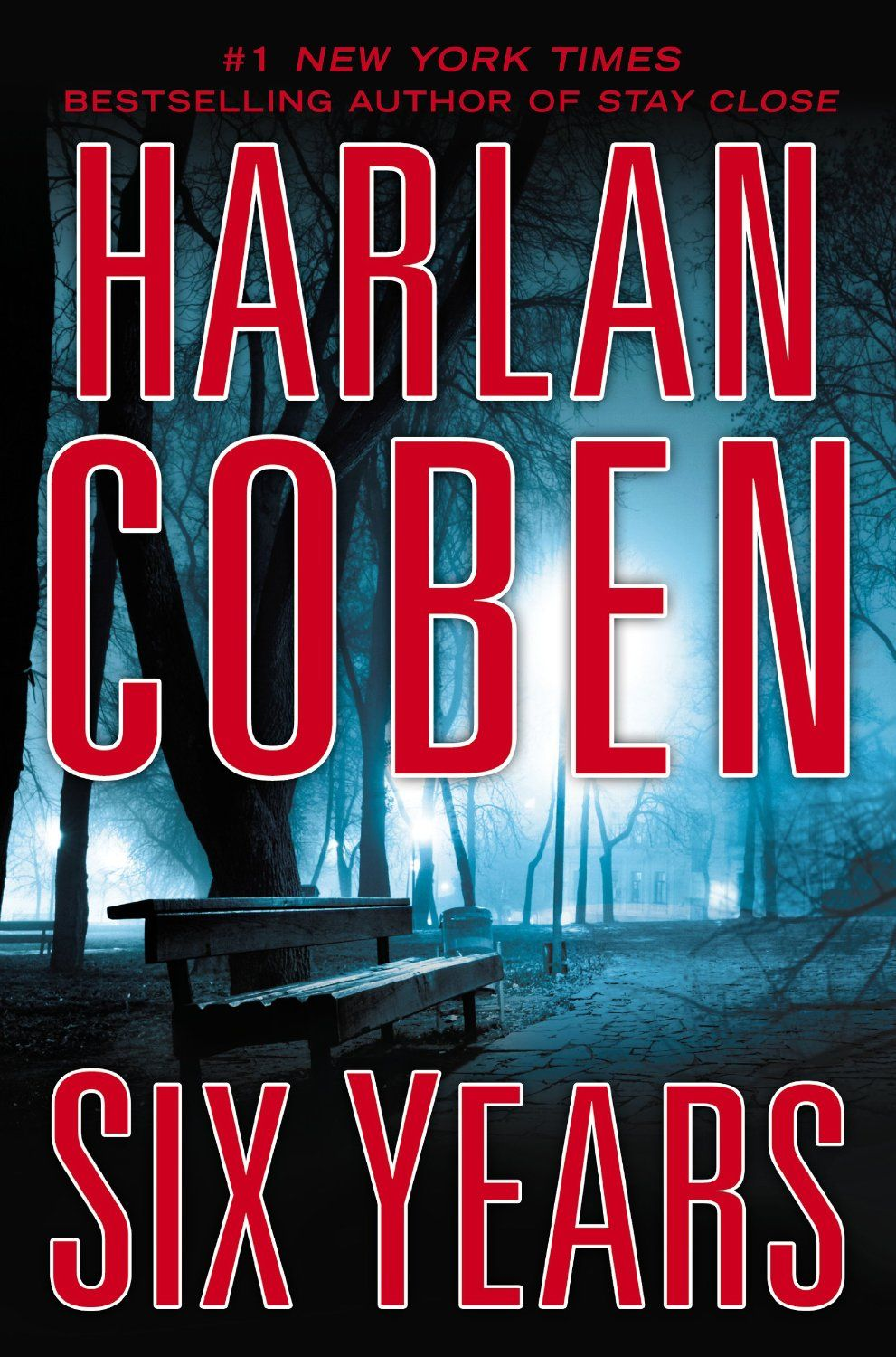 Six Years By Harlan Coben 3 79 Harlan Coben Books Book Club Books 100 Books To Read