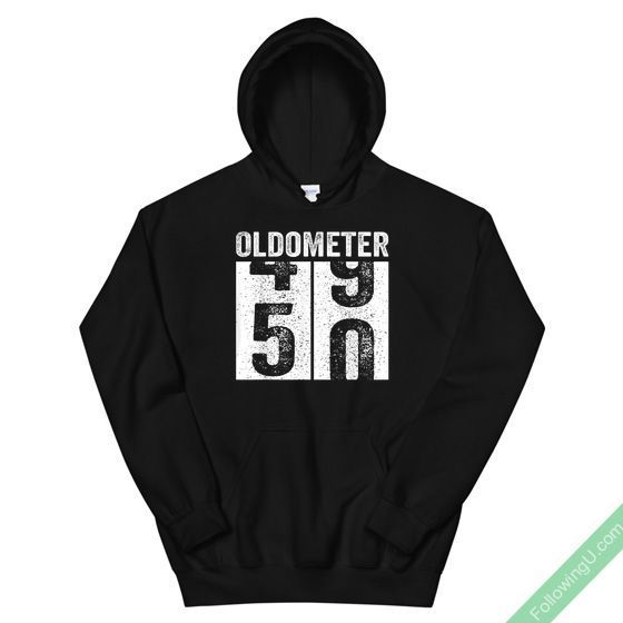 Oldometer 49-50 50Th Birthday Funny Gift Men Women Unisex Hoodie #moms50thbirthday