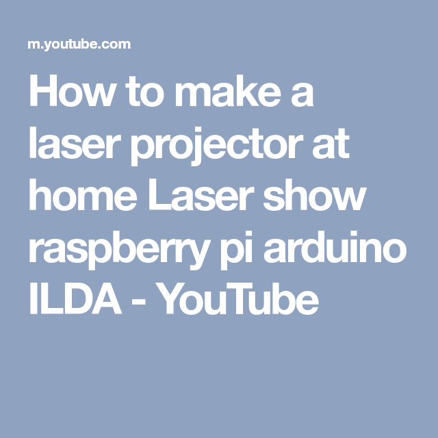 How to make a laser projector at home Laser show raspberry