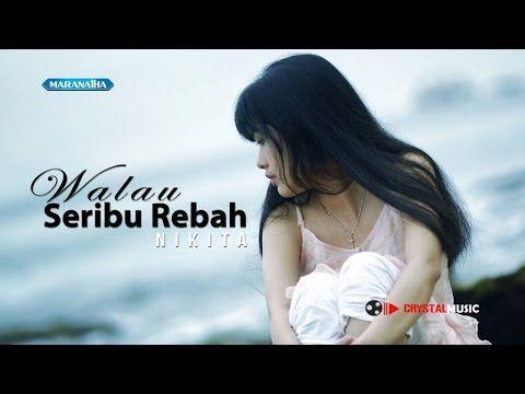 Nikita Walau Seribu Rebah Official Video Lyric Lyrics Bible