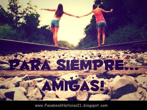 Para siempre amigas!