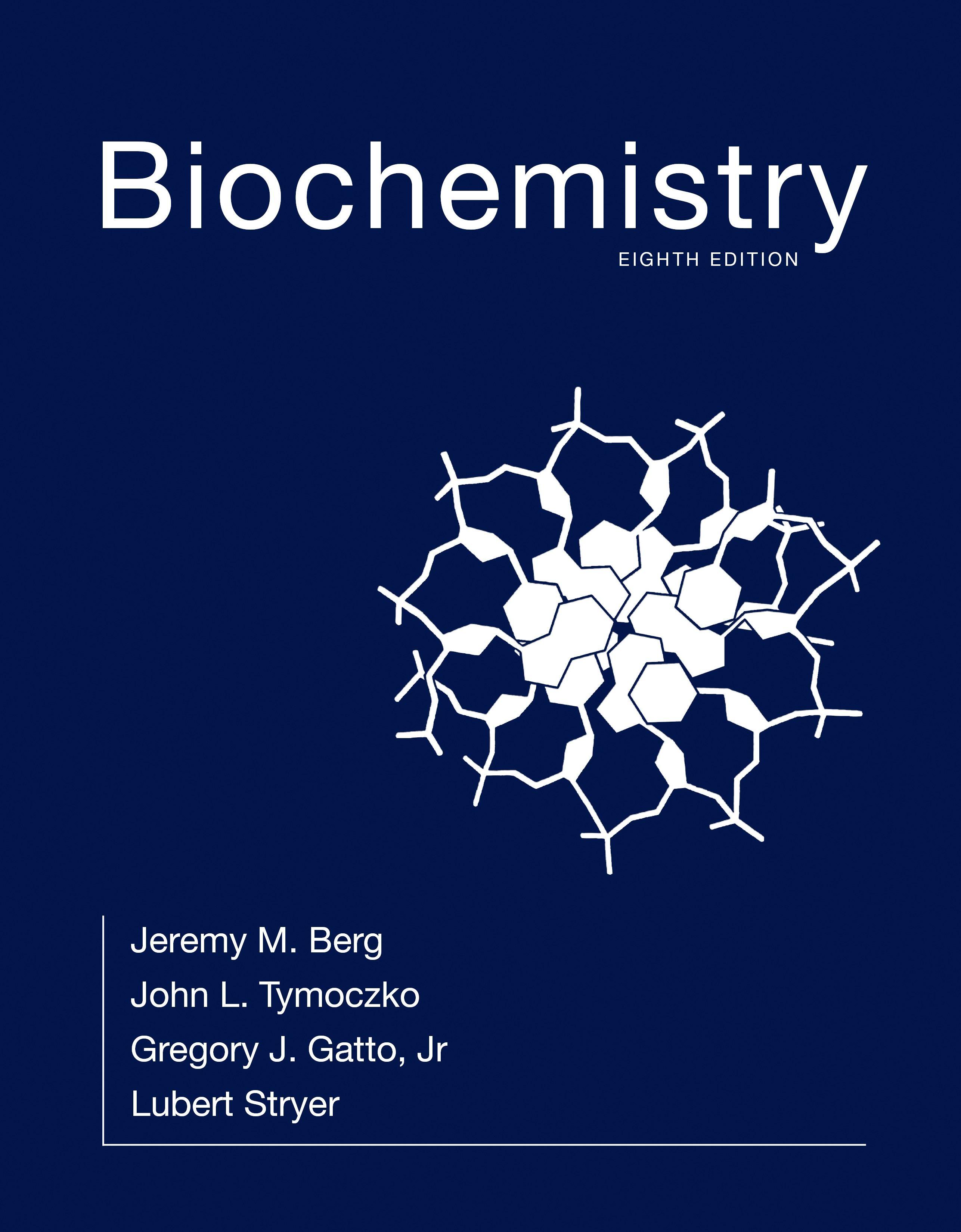 Biochemistry 8th Ed Jeremy M Berg John L Tymoczko Gregory J Gatto Jr Lubert Stryer New York W H Freeman Cop 2015 Matèries Bioquímica N