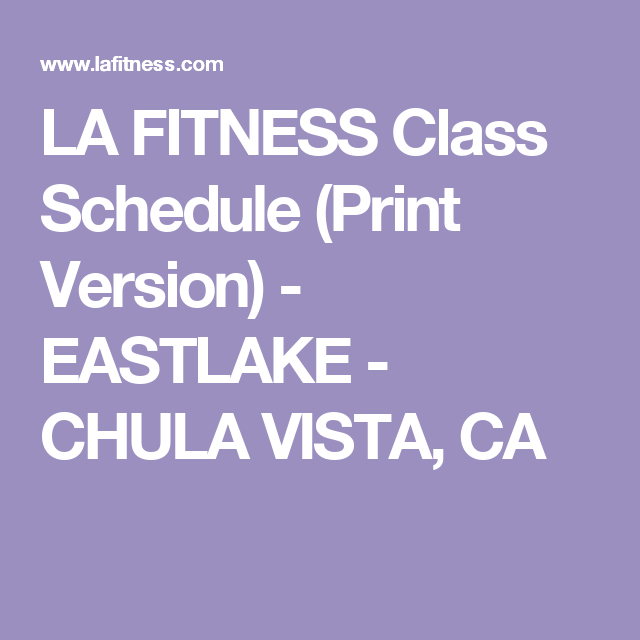 La Fitness Class Schedule Print Version Eastlake Chula Vista Ca La Fitness Lower Abs Workout Group Fitness Classes