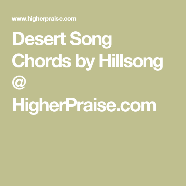 Desert Song Chords by Hillsong @ HigherPraise.com | Jesus music ...