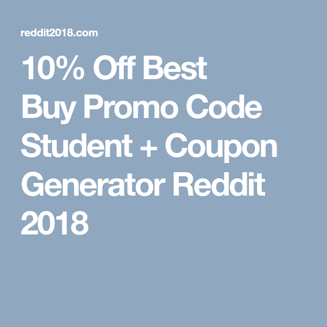 10 Off Best Buy Promo Code Student Coupon Generator Reddit 2018 Best Buy Promo Cool Things To Buy Student Coupons