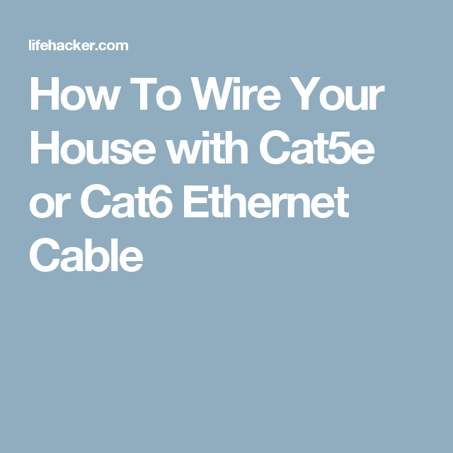 Wiring Your Home With Cat5e - WIRE Center •