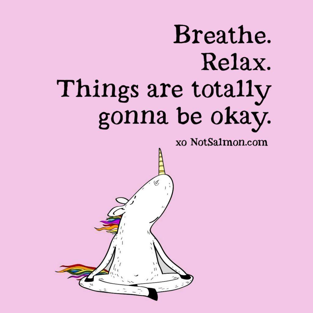 7 Funny Unicorn Quotes To Make You Smile Karen Salmansohn Unicorn Quotes Funny Make You Smile Quotes Yoga Quotes Funny