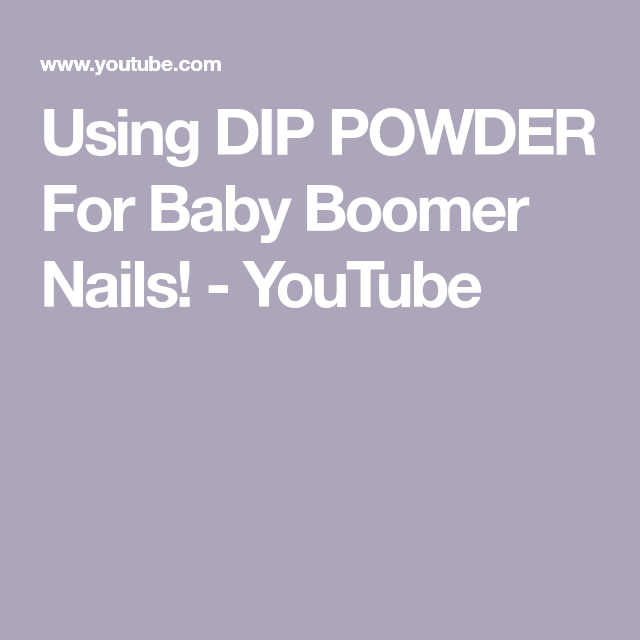 Using DIP POWDER For Baby Boomer Nails! - YouTube (With ...
