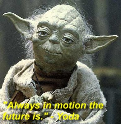 Always In Motion The Future Is With Images Yoda Meme Funny
