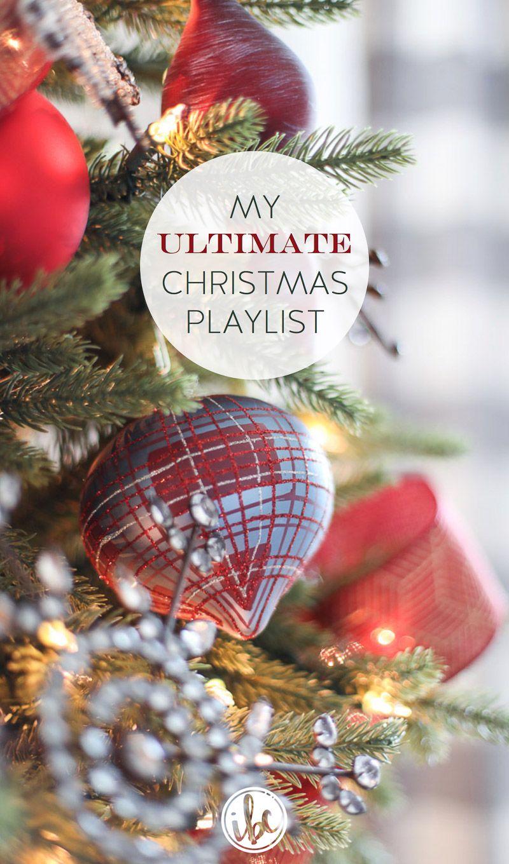 My Ultimate Christmas Music Playlist Christmas playlist