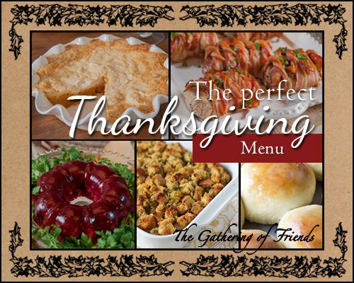 The Perfect Thanksgiving Menu--The Gathering of Friends