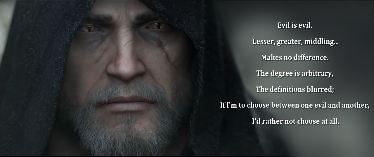 Beautiful quote that can be applied to our own world too [The Witcher 3] | Gaming, Wild hunt and