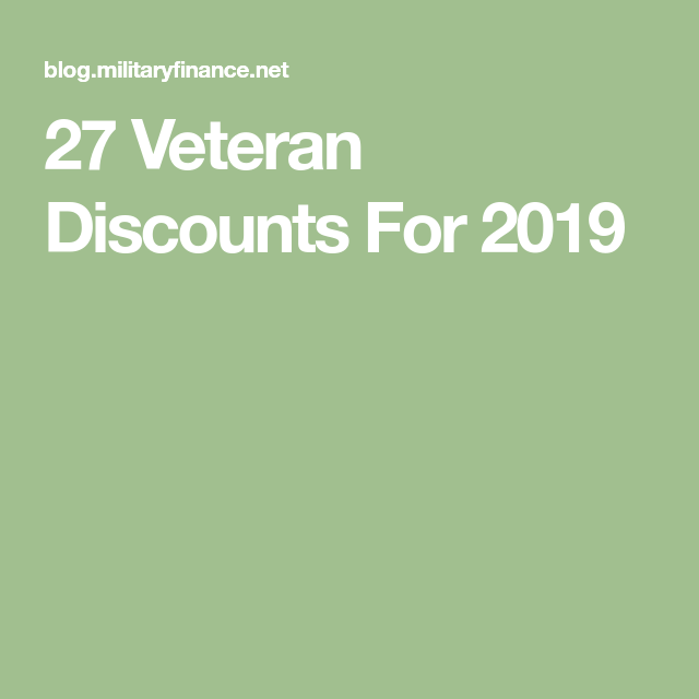 27 Veteran Discounts For 2019 With Images Veterans Discounts