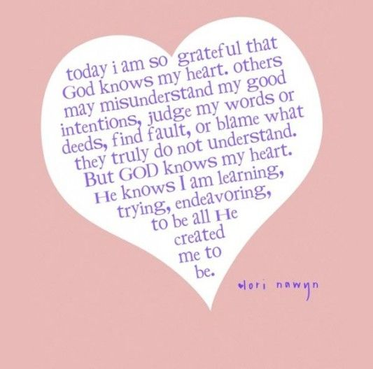 today i am so grateful that god knows my heart words sayings
