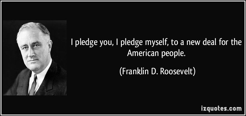 Quotes On Fdrs Death: I Pledge You, I Pledge Myself, To A New Deal For The