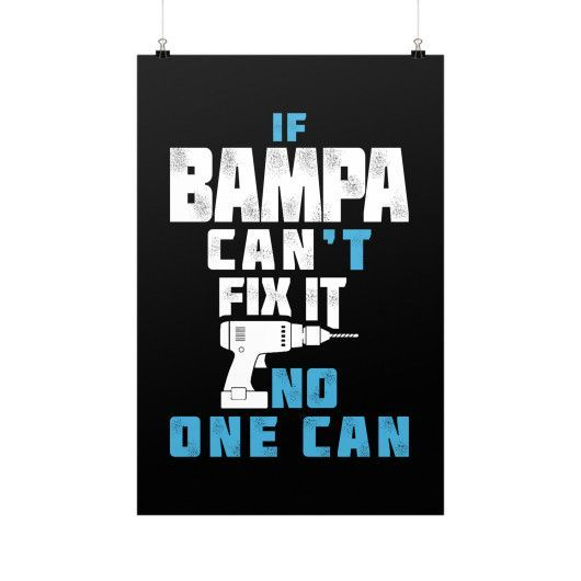 """If Bampa Can't Fix It No One Can!"" Fine Art Poster"